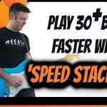 PLAY GUITAR FASTER – BUILD YOUR SPEED USING 'SPEED STACKING'