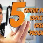 5 TOOLS YOU NEED WHEN YOU PRACTICE GUITAR